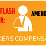 JUST IN: Amendments to Worker's Compensation