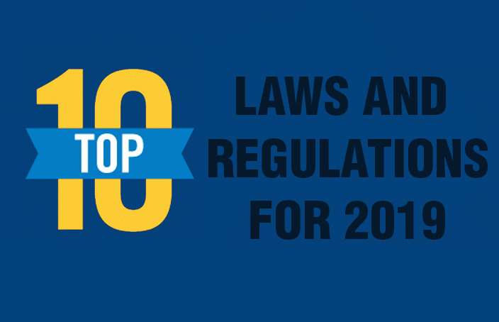 Top 10 Laws and Regulations for 2019